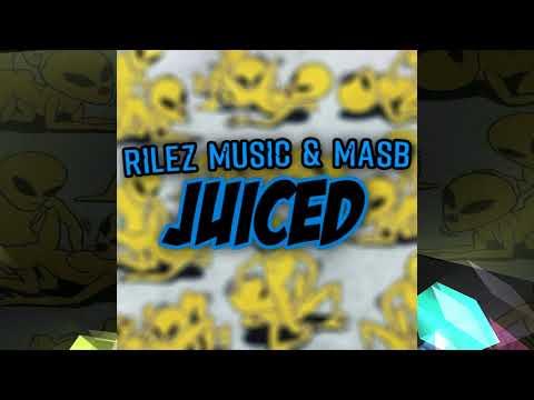 Rilez Music & Masb - Juiced