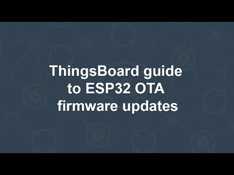 ESP32 OTA using ThingsBoard | ThingsBoard