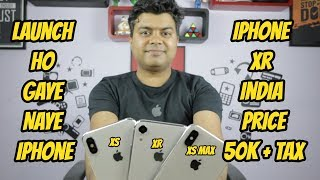Launch HO GAYE NAYE iPhone Xs, Xs MAX, Xr, iPhone Xr Is DUAL SIM, 50K Plus India Price