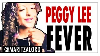"""Fever"" Peggy Lee / Maritza Lord"