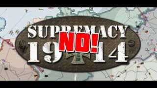 NO! - Supremacy 1914