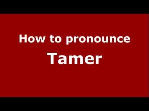 How to Pronounce Tamer - PronounceNames.com
