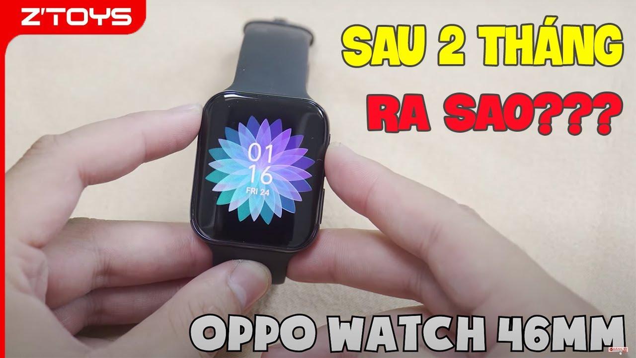 Đánh giá Oppo Watch sau 2 tháng sử dụng: Có đáng không?