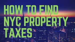 How to Find New York City Property Taxes (2018)