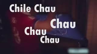 Chile chau chile chau chile chau chau
