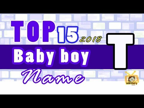 Baby Boy Names Start With T, 2018 's Top15, Unique Baby Names 2018