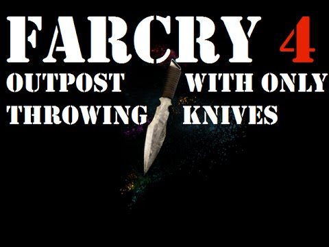 Far Cry 4 Ps4 Outpost Stealth Throwing Knives Only Youtube