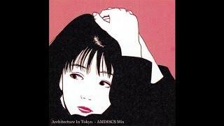 Architecture In Tokyo - Mix 4 AMDISCS - 2014