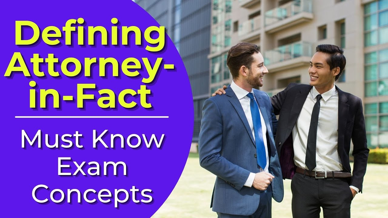 Attorney-in-Fact: Who is that? Real estate license exam questions.