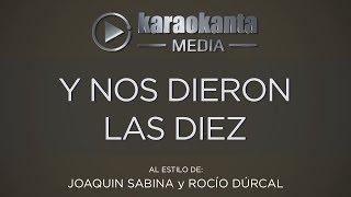 Karaokanta - Joaquín Sabina y Rocío Dúrcal - Y nos dieron las diez