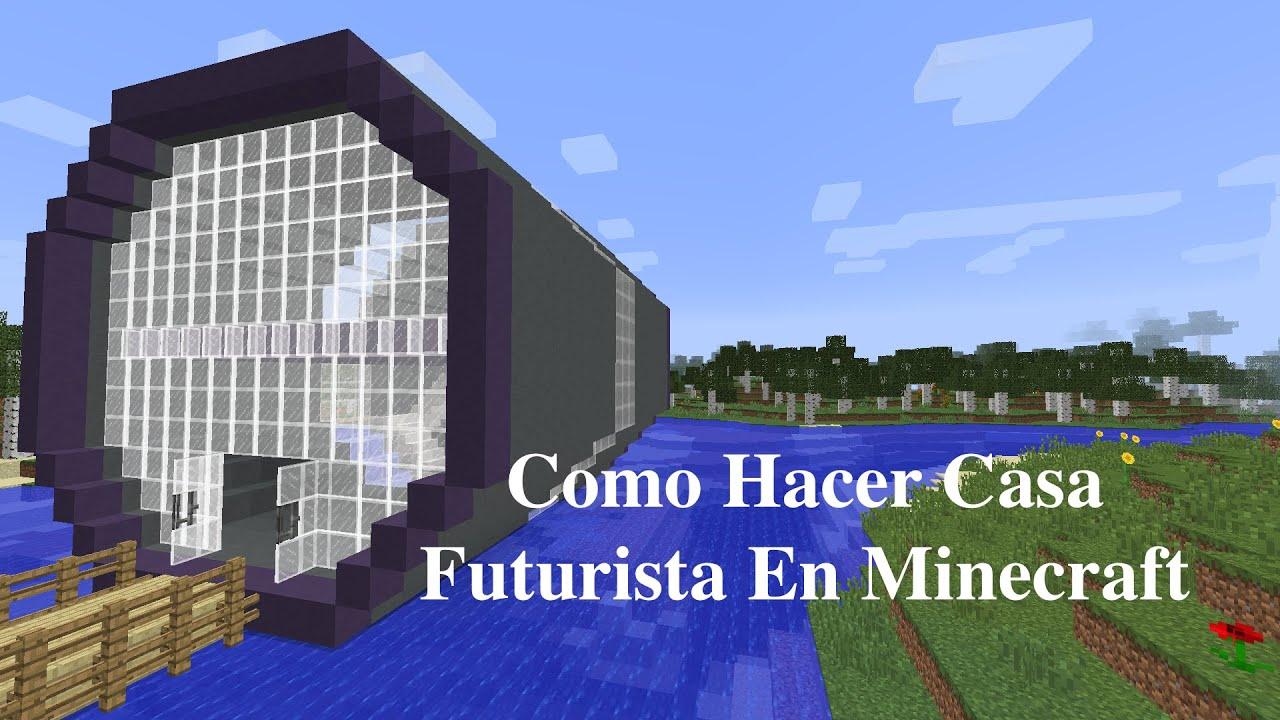 como hacer casa futurista en minecraft pt3 youtube