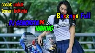 Download Mp3 Dj Senorita Vs Haning - Tik Tok Viral Full Bass