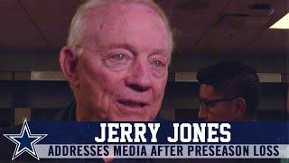 Jerry Jones Postgame   Preseason Week 1 at SF   Dallas Cowboys 2019