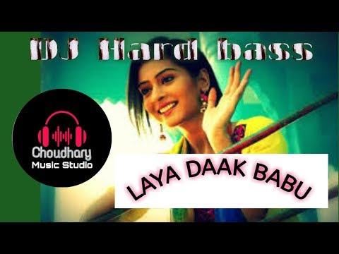 {DJ Remix} DAAK_BABU_ Hard⚡️_bass💔_by_Dj Rakesh_ Mix by🔥 {Choudhary music Studio}