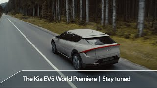 The Kia EV6 World Premiere|Stay tuned