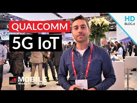 QUALCOMM 5G, Wi-Fi e IoT: le novità a MWC 2018