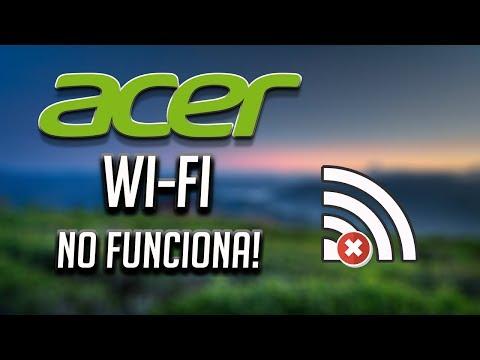 Solucion Wi-Fi Acer No Funciona [2020]
