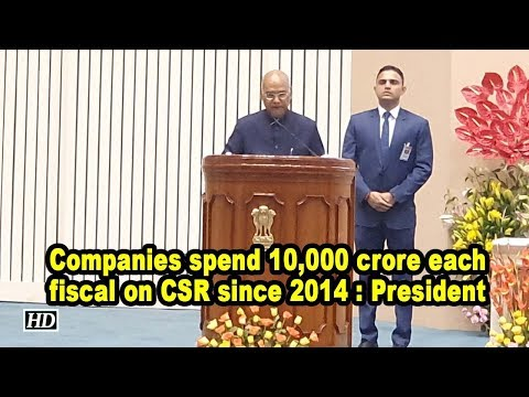 Companies spend 10,000 crore each fiscal on CSR since 2014 : President