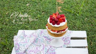 How to make a Vanilla Cake with Rose water and Berries