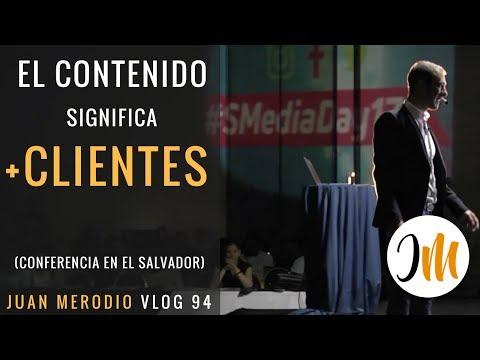 EL CONTENIDO SIGNIFICA MÁS CLIENTES (conferencia) ✔ 👉SOCIAL MEDIA DAY 2017 EL SALVADOR
