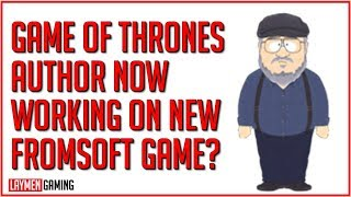 George R.R. Martin Hints He May Be Working On Next Game From Dark Souls Creators