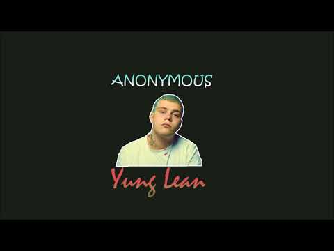Yung Lean Type Beat :  Anonymous