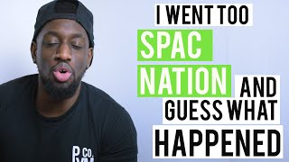 I WENT TO SPAC NATION AND GUESS WHAT HAPPENED....