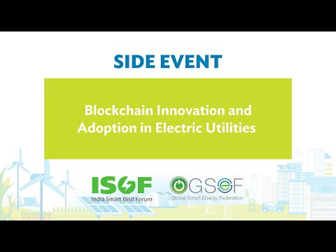 ISGF Workshop at ACEF 2021 on Blockchain Innovation and Adoption in Electric Utilities  14 June 2021