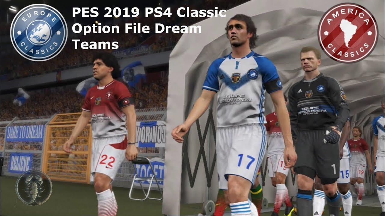 PES 2019 (PS4) Europe Classics Vs America Classics - Legends Option File  Dream Teams Download [Giù]