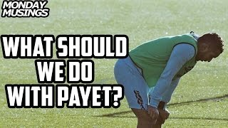 Payet , Defending Ourselves against gutter press & Making The LS Better! | Monday Musings |
