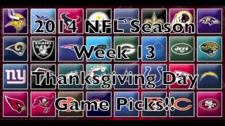 2014 NFL Season Picks Week 13 Thanksgiving Day Picks!
