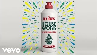 Jax Jones - House Work (Carnival VIP) ft. Mike Dunn, MNEK