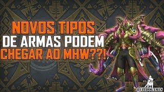 Monster Hunter World - NOVOS TIPOS DE ARMA PODEM CHEGAR AO MHW??