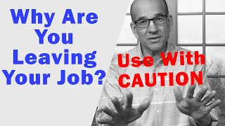 Why Are You Leaving Your Job - How to Answer