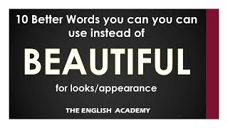 """Learn English - 10 Better Words to use instead of """"Beautiful"""" !!"""