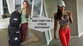 How I Prep For A Fitness Photoshoot // Explanation Of Foods, Workouts, & Travel Tips