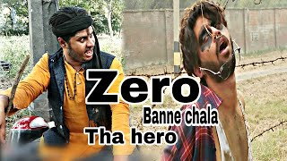 Zero|| banne chala tha hero || comedy video || the tiggy boys