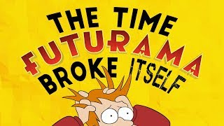 The Time Futurama Broke Itself