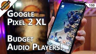 Google Pixel 2 XL: How Bad Is The Screen? Google Drive Spam, DAC + Amp Picks!