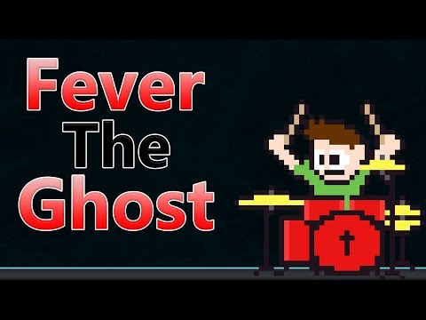 Fever The Ghost - Source On Drums! -- The8BitDrummer