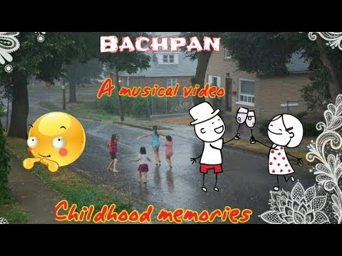 bachpan a musical video ||remembering your childhood