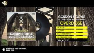 Gordon & Doyle vs Otto Le Blanc feat. Lonesound - Overdose (Club Mix)