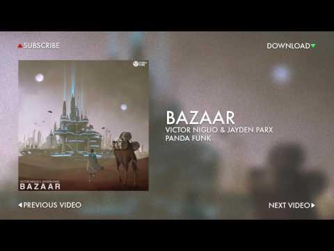 Victor Niglio & Jayden Parx - Bazaar