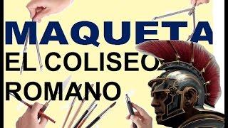 MAQUETAS COLISEO ROMANO - NUEVA MARAVILLA DEL MUNDO