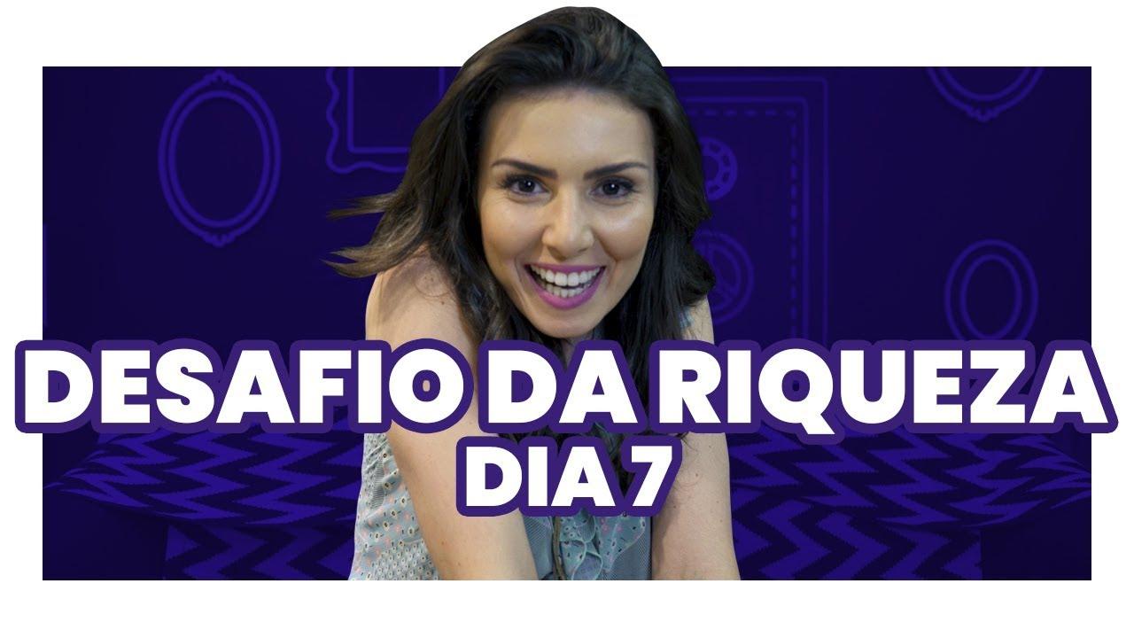NATHALIA ARCURI - DESAFIO DA RIQUEZA 7º DIA: O último dia pra começar a mudar a sua vida financeira!
