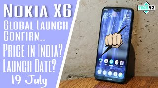 Nokia X6 Global Launch Confirm 19 July Soon Launching in India.Price In India?🔥