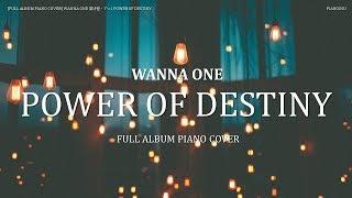 [FULL ALBUM PIANO] WANNA ONE 워너원 - 1¹¹=1 POWER OF DESTINY PIANO COVER