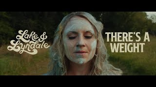 Lake & Lyndale - There's a Weight [OFFICIAL MUSIC VIDEO]