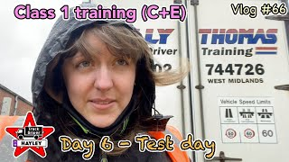 Vlog #66 - Day 6 - Test Day (Class 1 training (C+E))