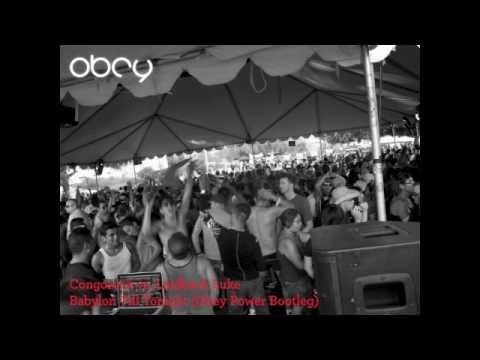 Congorock vs. Laidback Luke - Babylon Till Tonight (Obey Power Bootleg)